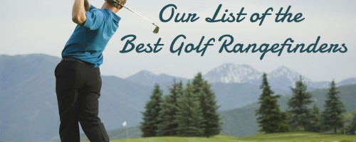 Our List of the Best Golf Rangefinders